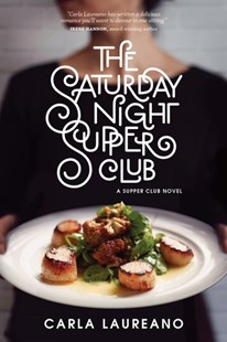 The Saturday Night Supper Club by Carla Laureano (9781496420244) - PaperBack - Modern & Contemporary Fiction General Fiction