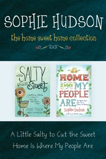 (ebook) Home Sweet Home Collection: A Little Salty to Cut the Sweet / Home Is Where My People Are - Family & Relationships