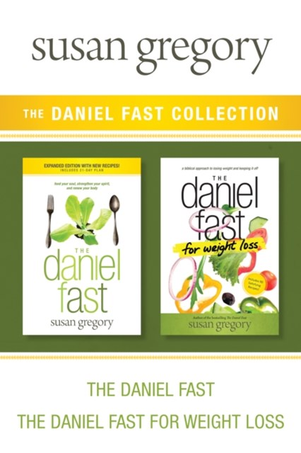 (ebook) Daniel Fast Collection: The Daniel Fast / The Daniel Fast for Weight Loss