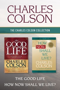 (ebook) Charles Colson Collection: The Good Life / How Now Shall We Live? - Religion & Spirituality Christianity
