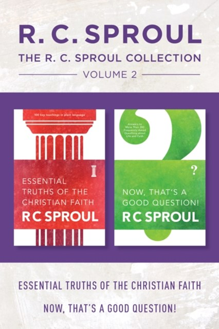 R.C. Sproul Collection Volume 2: Essential Truths of the Christian Faith / Now, That's a Good Question!