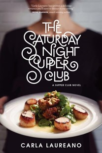The Saturday Night Supper Club by Carla Laureano (9781496428271) - HardCover - Modern & Contemporary Fiction General Fiction