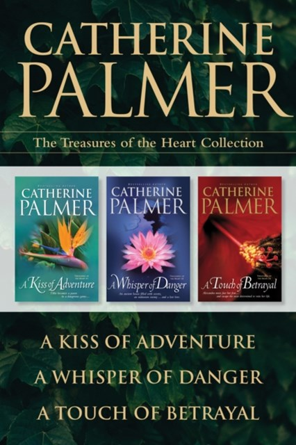 (ebook) Treasures of the Heart Collection: A Kiss of Adventure / A Whisper of Danger / A Touch of Betrayal