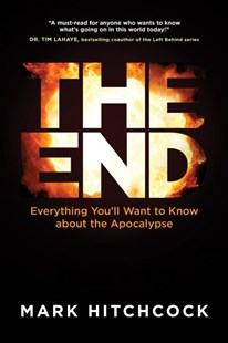 The End by Mark Hitchcock (9781496430298) - PaperBack - Religion & Spirituality Christianity