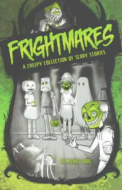 Frightmares: A Creepy Collection of Scary Stories