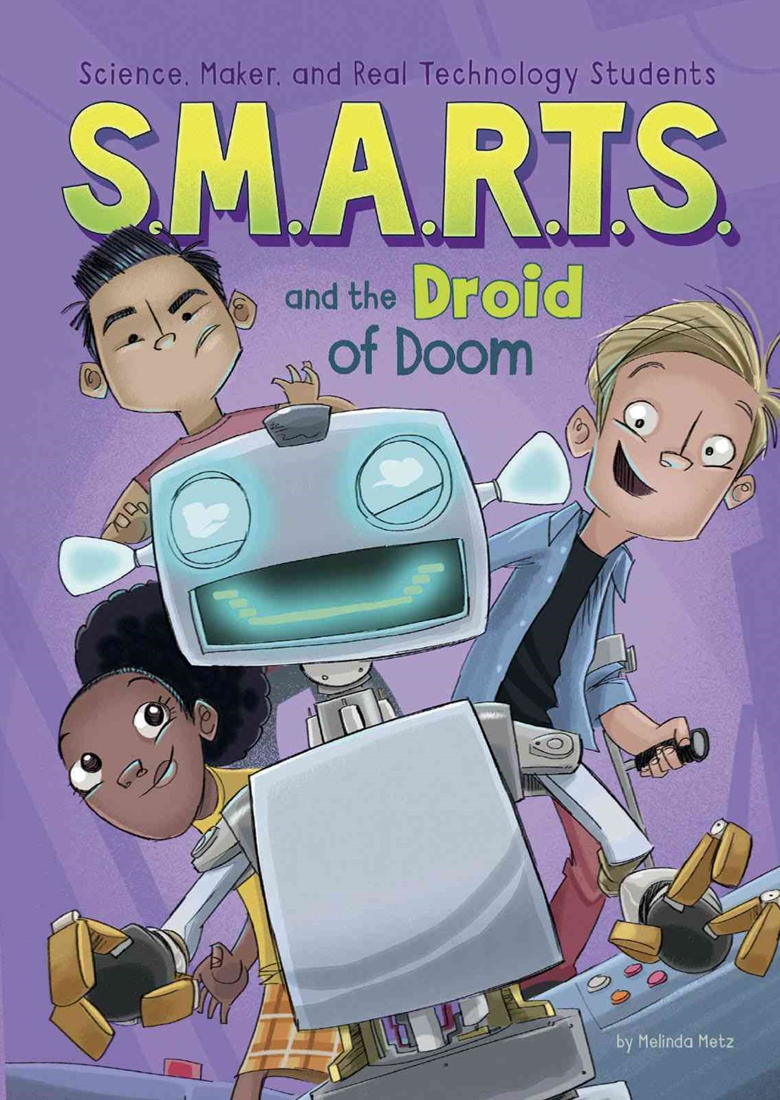 S. M. A. R. T. S. and the Droid of Doom