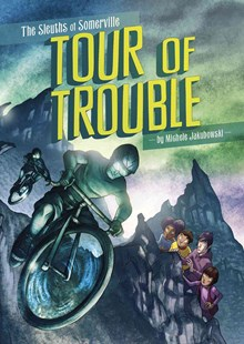 Sleuths of Somerville - Tour of Trouble by JAKUBOWSKI, Michele Jakubowski (9781496531803) - PaperBack - Children's Fiction Older Readers (8-10)