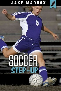 Jake Maddox JV: Soccer Step-Up by Jake Maddox, Eric Stevens (9781496536792) - PaperBack - Non-Fiction Family Matters