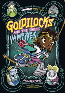Far Out Fairy Tales: Goldilocks and the Three Vampires by Laurie S Sutton, C. S. Jennings (9781496537850) - PaperBack - Children's Fiction Older Readers (8-10)