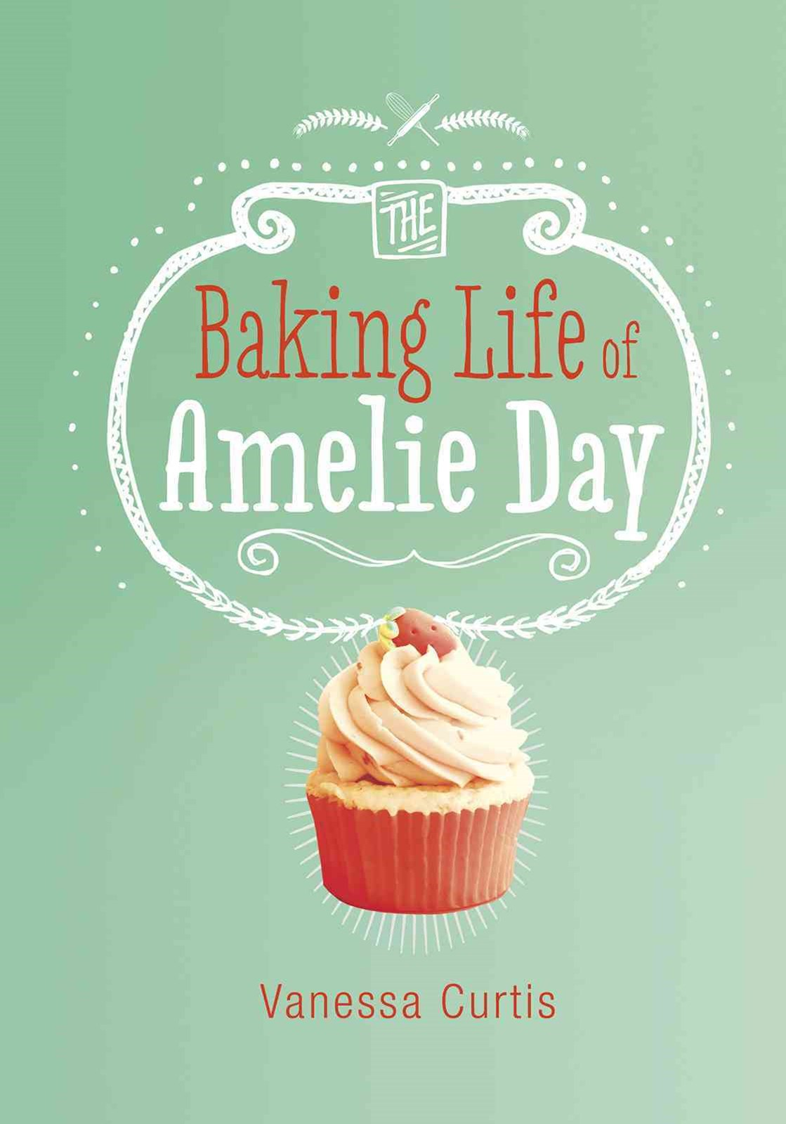 Baking Life of Amelie Day