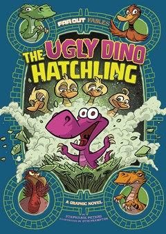 Far Out Fables: The Ugly Dino Hatchling
