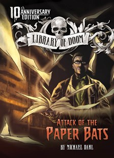 Library of Doom: Attack of the Paper Bats by Michael Dahl, Martin Blanco (9781496555373) - PaperBack - Children's Fiction Intermediate (5-7)