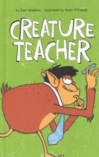 Creature Teacher - Children's Fiction Intermediate (5-7)