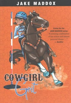 Jake Maddox Girl Sports Stories: Cowgirl Grit