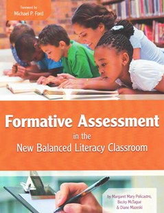 Formative Assessment in the New Balanced Literacy Classroom by Margaret Mary Policastro, Becky McTague, Diane Mazeski (9781496602954) - PaperBack - Education Teaching Guides