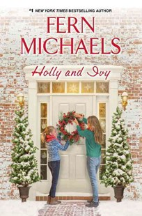 Holly And Ivy by Fern Michaels (9781496703170) - HardCover - Modern & Contemporary Fiction General Fiction