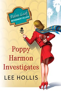 Poppy Harmon Investigates by Lee Hollis (9781496713889) - HardCover - Crime Cosy Crime