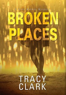 Broken Places: A Chicago Mystery by Tracy Clark (9781496714879) - HardCover - Crime Mystery & Thriller