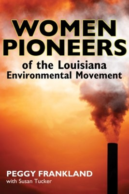 (ebook) Women Pioneers of the Louisiana Environmental Movement