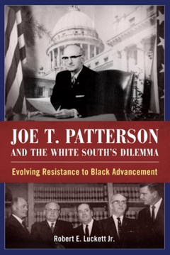 Joe T. Patterson and the White South