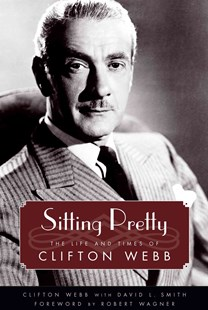 Sitting Pretty by Clifton Webb, David L. Smith, Robert Wagner (9781496807984) - PaperBack - Biographies Entertainment