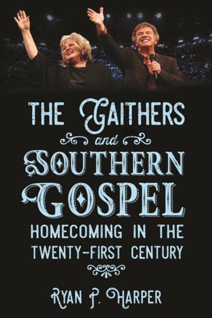 Gaithers and Southern Gospel