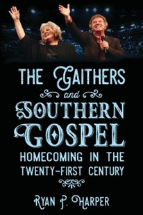 (ebook) The Gaithers and Southern Gospel - Entertainment Music General