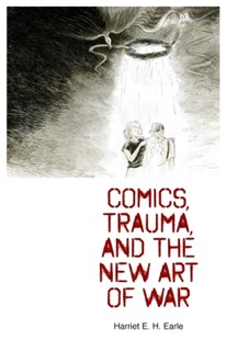 (ebook) Comics, Trauma, and the New Art of War - Modern & Contemporary Fiction Literature