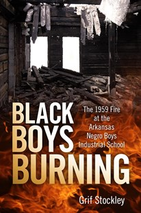 Black Boys Burning by Grif Stockley (9781496812698) - HardCover - History Latin America