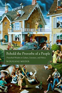 Behold the Proverbs of a People by Wolfgang Mieder (9781496814654) - PaperBack - Reference