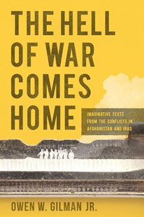 The Hell of War Comes Home by Owen W. Gilman (9781496815767) - HardCover - Entertainment Film Writing