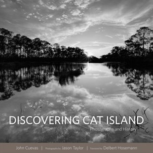 Discovering Cat Island by John Cuevas, Jason Taylor, Delbert Hosemann (9781496816078) - HardCover - Art & Architecture Photography - Pictorial