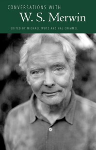 Conversations With W. S. Merwin by Michael Wutz, Hal Crimmel (9781496818416) - PaperBack - Biographies General Biographies