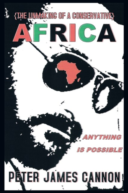 (ebook) Unmaking of a Conservative Africa Anything Is Possible