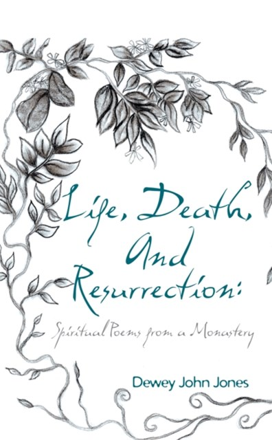 Life, Death, and Resurrection:
