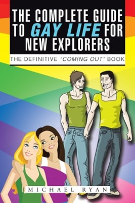 Complete Guide to Gay Life for New Explorers