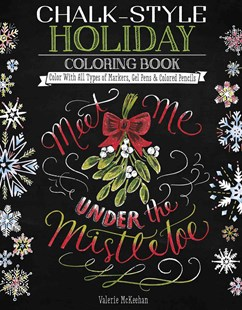 Chalk-Style Holiday Coloring Book by Valerie McKeehan (9781497201644) - PaperBack - Art & Architecture Art Technique