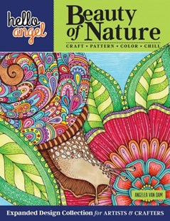 Hello Angel Beauty of Nature Expanded Design Collection for Artists & Crafters by Angelea Van Dam (9781497203723) - PaperBack - Craft & Hobbies