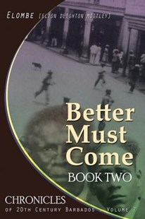 Better Must Come by Elton Elombe Mottley (9781497327191) - PaperBack - History Latin America