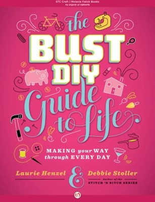 The Bust DIY Guide to Life