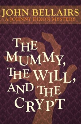 (ebook) The Mummy, the Will, and the Crypt