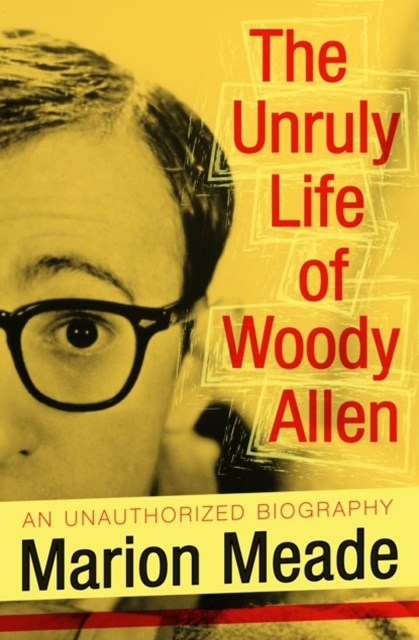 (ebook) The Unruly Life of Woody Allen