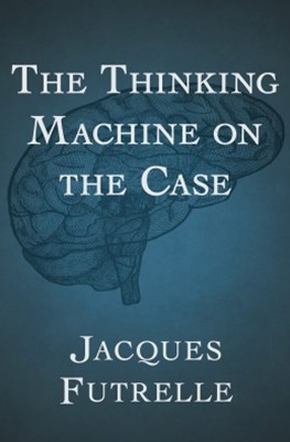 (ebook) The Thinking Machine on the Case