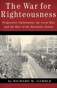 (ebook) The War for Righteousness - History North America