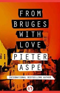 From Bruges with Love by Pieter Aspe, Brian Doyle (9781497678897) - PaperBack - Adventure Fiction Modern