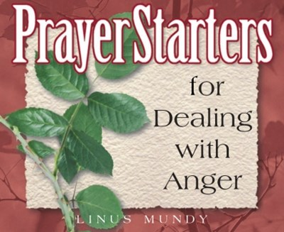 PrayerStarters for Dealing with Anger