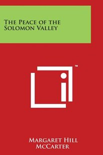 The Peace of the Solomon Valley by Margaret Hill McCarter (9781497946217) - PaperBack - Modern & Contemporary Fiction Literature