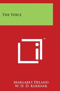 The Voice by Margaret Deland, W H D Koerner (9781497948587) - PaperBack - History
