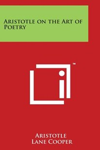 Aristotle on the Art of Poetry by Aristotle, Lane Cooper (9781497958784) - PaperBack - Philosophy Ancient