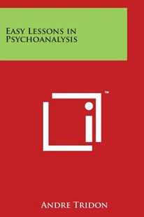 Easy Lessons in Psychoanalysis by Andre Tridon (9781497965553) - PaperBack - History